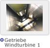 Getriebe Windturbine 1